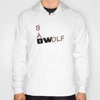 bad wolf Hoodies featuring Bad Wolf by DocPastor