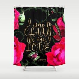 ACOTAR - Claim the one I love Shower Curtain