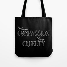 Compassion Over Cruelty Tote Bag