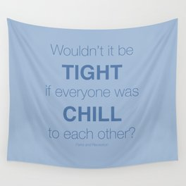 If everyone was chill Wall Tapestry