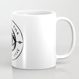 Never Ever Stop Coffee Mug