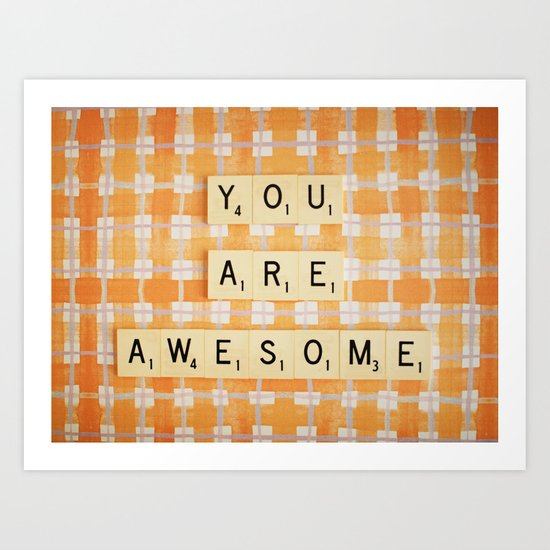 You Are Awesome Art Print