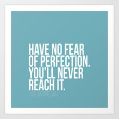 Have no fear of perfection Art Print
