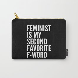 Feminist is My Second Favorite F-Word (Black) Carry-All Pouch