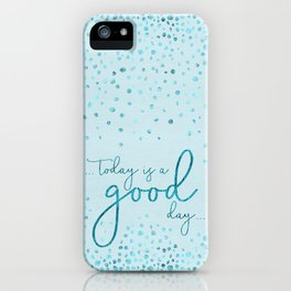 Text Art TODAY IS A GOOD DAY | glittering turquoise iPhone Case
