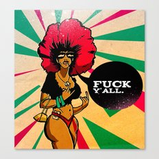 F*** y'all (Independant woman) ! Canvas Print