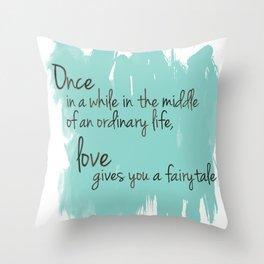 Love gives you a fairytale Throw Pillow
