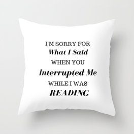 Sorry for What I Said Throw Pillow