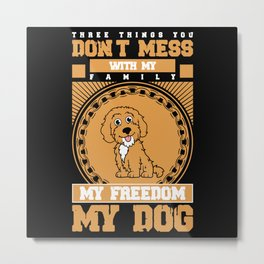 Don't Mess With My Dog Labradoodle Metal Print