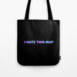 I Hate This Map - Gamer Video Games Gaming Gifts Tote Bag