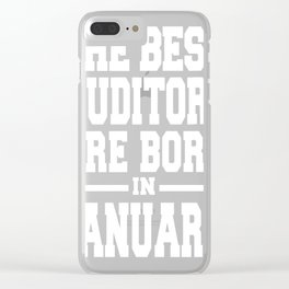 THE-BEST-AUDITORS-ARE-BORN-IN-JANUARY Clear iPhone Case
