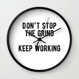 Motivational - Don't Stop The Grind Wall Clock