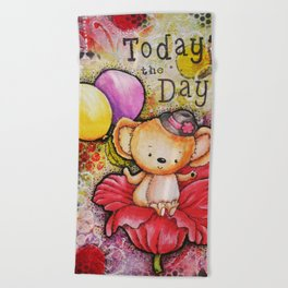 Todays the Day Beach Towel