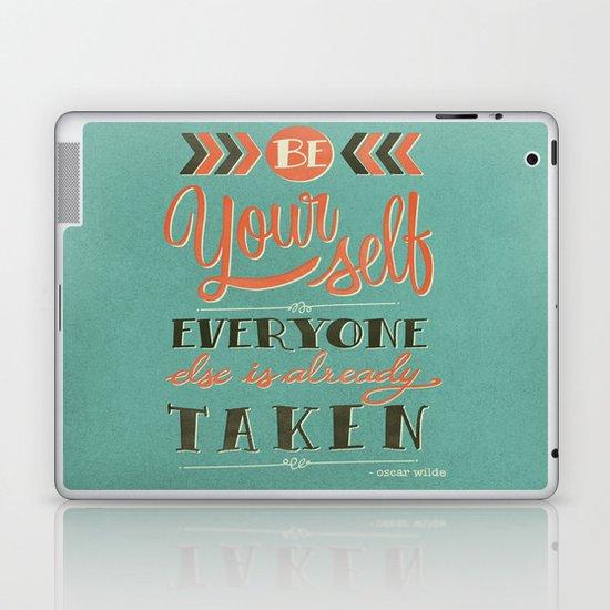 Be yourself everyone else is already taken Laptop & iPad Skin