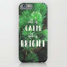 All Is Calm iPhone Case
