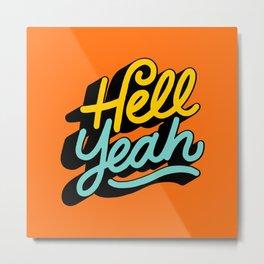 hell yeah 004 x typography Metal Print