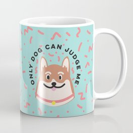 Only Dog Can Judge Me Corgi Coffee Mug