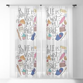 Life Is What You Bake It Baking And Dessert Lover Design Sheer Curtain