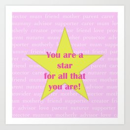 You Are A Star (mother) Art Print