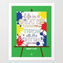 Life is a great big canvas Art Print