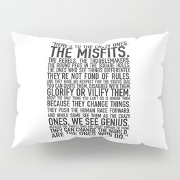 Here's to the crazy ones Pillow Sham