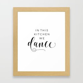 In This Kitchen We Dance,Kitchen Decor,Funny Print,Sarcasm Quote,Humorous Framed Art Print