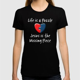Religious Quotes Life Is a Puzzle Jesus is the Missing Piece T-shirt