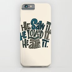 He Saw It, He Loved It, He Ate It. iPhone 6s Slim Case