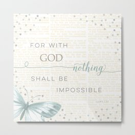 Nothing Is Impossible with God Metal Print