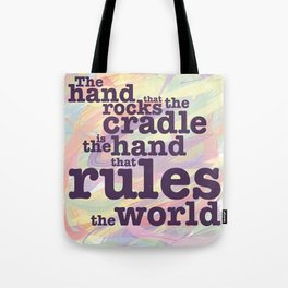 The Hand that Rocks the Cradle... Tote Bag