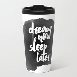 DREAM now Travel Mug