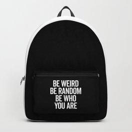 Be Weird & Random Motivational Quote Backpack