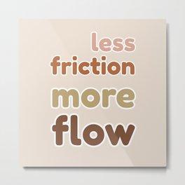 More Flow Metal Print
