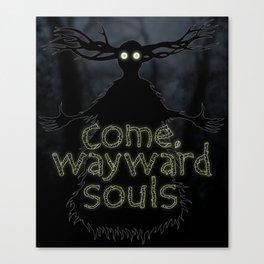 Come, Wayward Souls Canvas Print