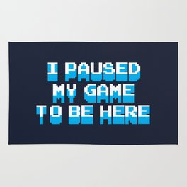 i paused my game to be here Rug