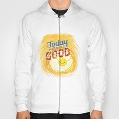 Today will be a good day Hoody