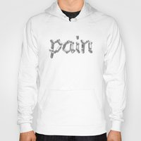 pain Hoodies featuring Pain by Emma Harckham