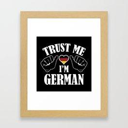 Trust Me I'm German Framed Art Print