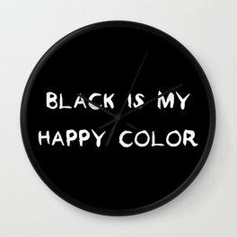 Black is my happy color Wall Clock