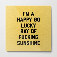 Ray Of Sunshine Funny Quote Metal Print