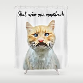 chat avec une moustache (Cat with a mustache in French) Shower Curtain
