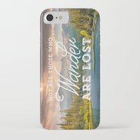 not all those who wander are lost iPhone & iPod Cases featuring Not All Those Who Wander Are Lost by Crafty Lemon