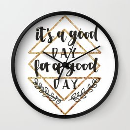 It's a good day Wall Clock