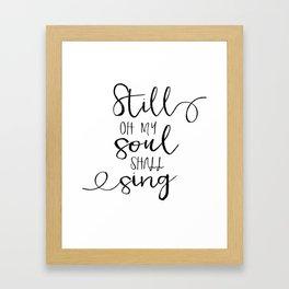 PRINTABLE WALL ART, Still Oh My Soul Shall Sing, Psalm 103:1, Bible Verse, Scripture Art Framed Art Print