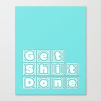 get shit done Canvas Prints featuring Get Shit Done. (Blue) by Liesl Marelli