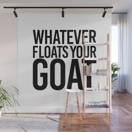 Whatever floats your goat Wall Mural