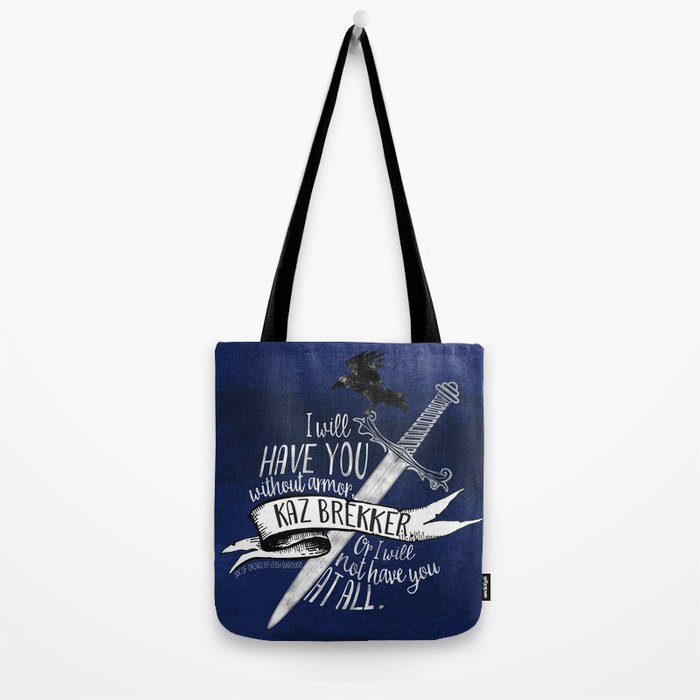 Six of Crows - I will have you Tote Bag
