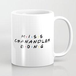 Miss Chanandler Bong Coffee Mug