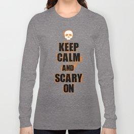 FUNNY HALLOWEEN KEEP CALM AND SCARY ON Long Sleeve T-shirt