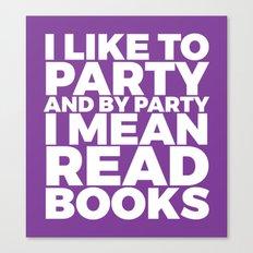 I Like to Party Read Books (Purple) Canvas Print